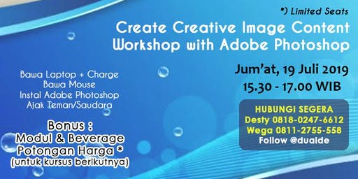 Workshop - Create Creative Image Content with Adobe Photoshop