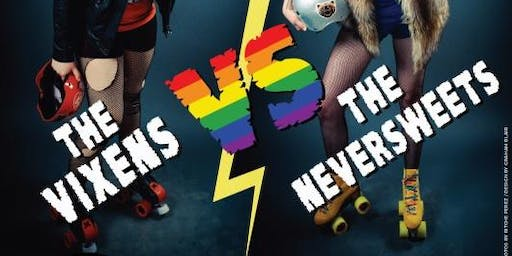 709 Roller Derby - Vixens VS Neversweets - Game 2 - Pride Edition!