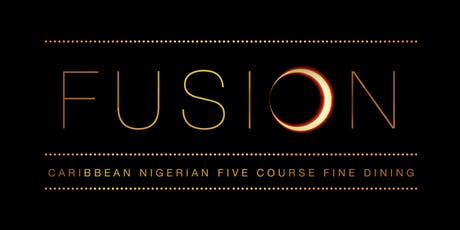 FUSION: A Caribbean-Nigerian 5 Course Fine Dining tickets