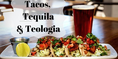 Tacos, Tequila & Teología  tickets
