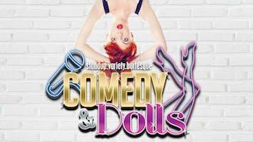 """Comedy & Dolls"""