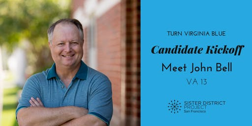 Sister District SF - Candidate Kickoff with John Bell (VA SD 13)