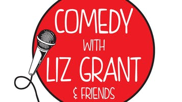 Comedy With Liz Grant & Friends