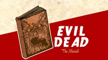"""Evil Dead: The Musical"""