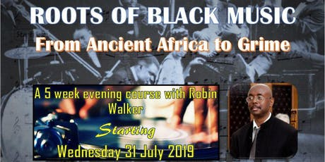 ROOTS OF BLACK MUSIC FROM ANCIENT AFRICA TO GRIME 5 WEEK COURSE tickets