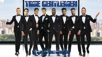 """True Gentlemen The Show"""