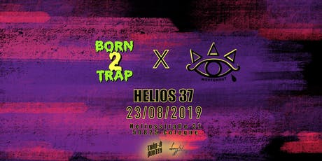 Born2Trap X Westghost @Helios37 Tickets