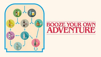 """Booze Your Own Adventure"""