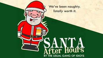 """Santa After Hours: The Good, The Bad and The Way Worser"""