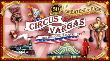 "Circus Vargas: ""The Greatest of Ease!"""