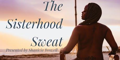 The Sisterhood Sweat tickets
