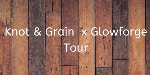 Knot & Grain x Glowforge Tour: Stop 2