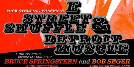 E STREET SHUFFLE / DETROIT MUSCLE - The Music of Springsteen and Seger tickets