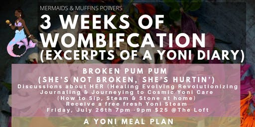 Excerpts of A Yoni Diary (Broken Pum Pum) She's not broken She's hurtin