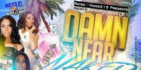 "RATEDRKINGS & RATEDRQUEENS PRESENTS ""DAMN NEAR NAKED"" THE TWERK COMPETITION tickets"