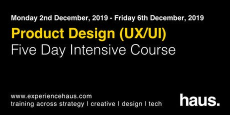 Product Design UX/UI - Five Day Intensive Course by Experience Haus tickets