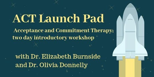ACT Launchpad: two day introduction to Acceptance and Commitment Therapy