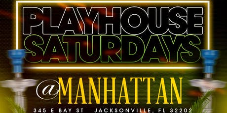PlayHouse Saturdays @ Manhattan ( Starting August 3rd) tickets