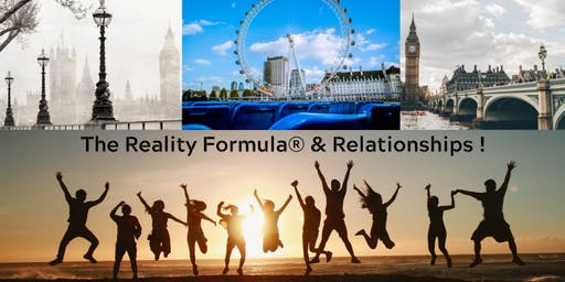 Reality Formula and Relationship in London