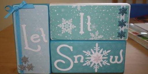 Let It Snow Decorated 3 Block Workshop
