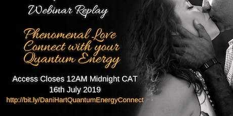 Phenomenal Love - Connect with your Quantum Energy - REPLAY ACCESS tickets