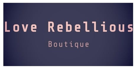 Love Rebellious Pop Up Shop tickets
