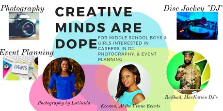 Creative Minds Are Dope Workshop for all Middle School Age Students tickets