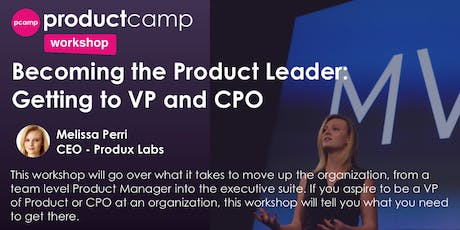 Workshop - Becoming the Product Leader: Getting to VP and CPO - Melissa Perri ingressos