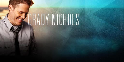 Grady Nichols   SOLD OUT!