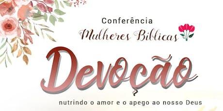 Devoção: Conferência Mulheres Bíblicas 2019 ingressos