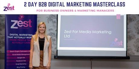 2 Day B2B Digital Marketing Masterclass  tickets