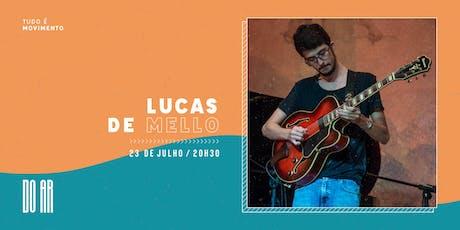 DO AR apresenta Lucas de Mello ingressos
