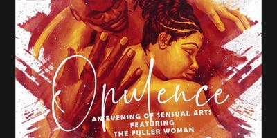 Opulence: An Evening of Sensual Arts featuring the Fuller Woman
