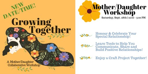 Growing Together Mother/Daughter Workshop Sept 2019