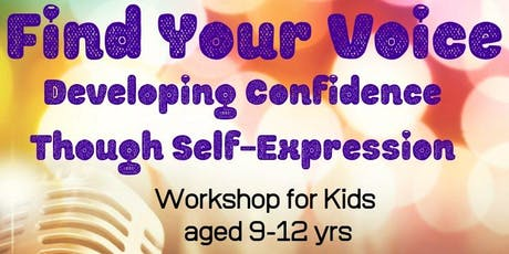 Find Your Voice: Developing Confidence Through Self-Expression Workshop tickets