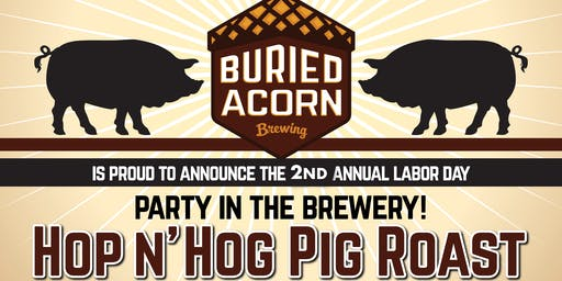 Hop N' Hog Pig Roast at Buried Acorn