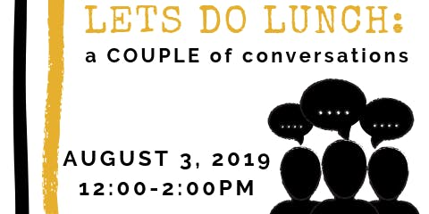 Lets Do LUNCH!: a COUPLE of conversations