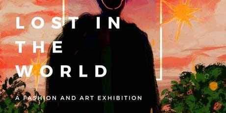 Lost In The World: a fashion & art exhibtion tickets