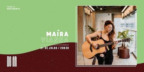 DO AR apresenta Maíra Vianna ingressos