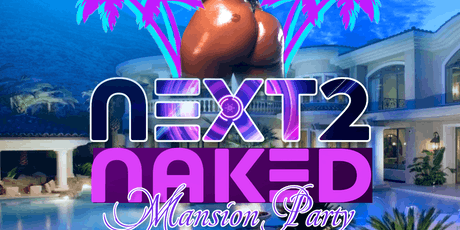 NEXT 2 NAKED tickets