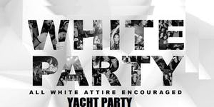 ALL WHITE ATTIRE YACHT PARTY LABOR DAY WEEKEND @...
