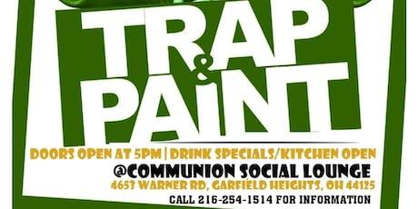 Trap & Paint (Paint & Sip) @Communion Social Lounge Aug 10th 6-8pm tickets