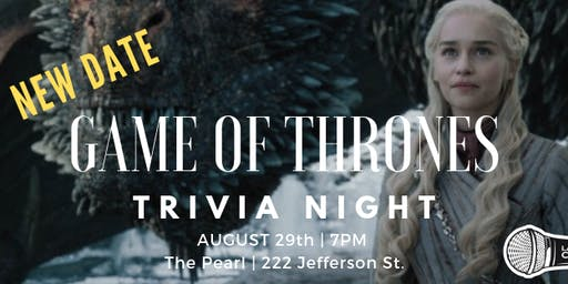 Game of Thrones Trivia Night at The Pearl