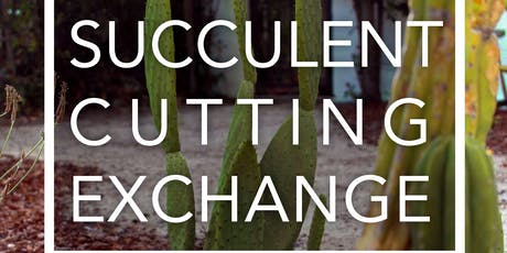 Succulent Cutting Exchange tickets