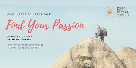 Heart-to-Heart Talk (HTHT): Find Your Passion tickets