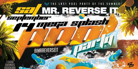 Mr. Reverse It 'Mega Splash' Pool Party tickets