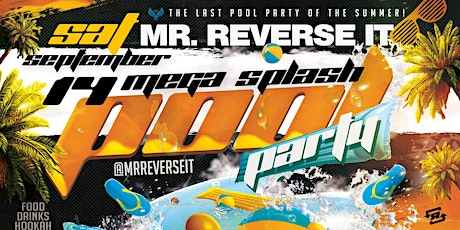 Mr. Reverse It 'Mega Splash' Pool Party tickets