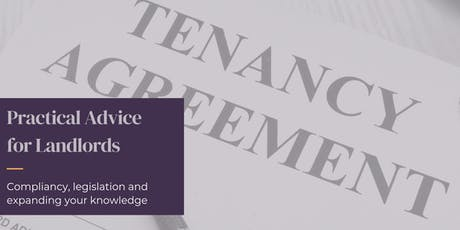 Practical Advice - Landlords: Compliancy, Legislation & Expanding Knowledge tickets