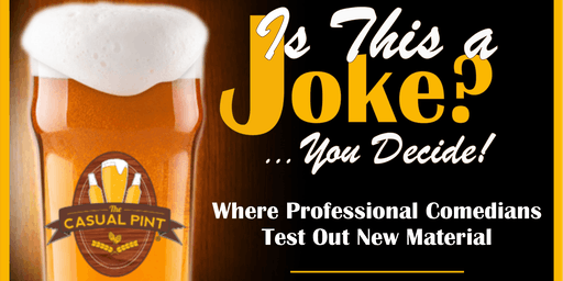 Is This a Joke? You Decide! A Beerly Funny Production