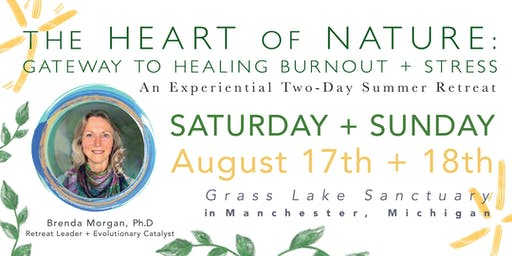 THE HEART OF NATURE: Gateway to Healing Burnout + Stress